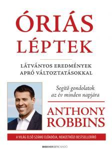 Anthony Robbins - Óriás léptek - Látványos eredmények apró változtatásokkal