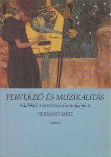 Hermann Imre - Perverzió és muzikalitás [antikvár]