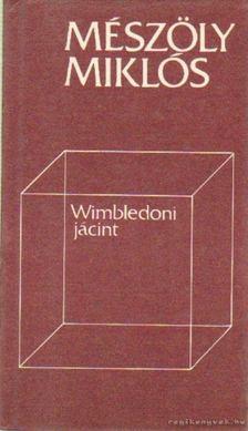 Mészöly Miklós - Wimbledoni jácint [antikvár]