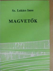 Sz. Lukács Imre - Magvetők [antikvár]