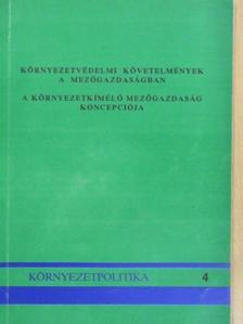 Dr. Biacs Péter - Környezetvédelmi követelmények a mezőgazdaságban/A környezetkímélő mezőgazdaság koncepciója [antikvár]
