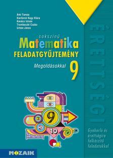 MS-2321 Sokszínű matematika - Feladatgyűjtemény érettségire 9.o. Megoldásokkal (Digitális hozzáféréssel)