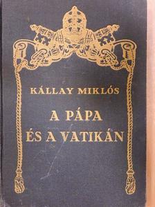Kállay Miklós - A pápa és a Vatikán/XII. Pius [antikvár]
