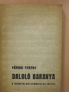 Várnai Ferenc - Daloló Baranya (dedikált példány) [antikvár]