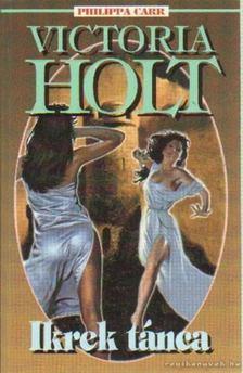 Victoria Holt - Ikrek tánca [antikvár]