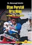 Dr.Bánszegi Katalin - Úton Perutól Brazíliáig