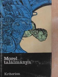 Adolfo Bioy Casares - Morel találmánya [antikvár]