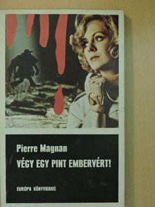 Pierre Magnan - Végy egy pint embervért! [antikvár]