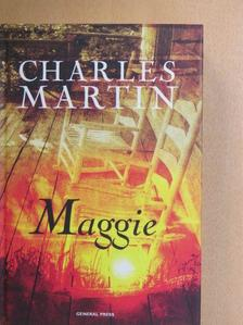 Charles Martin - Maggie [antikvár]