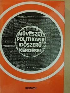 Aczél György - Művészetpolitikánk időszerű kérdései [antikvár]