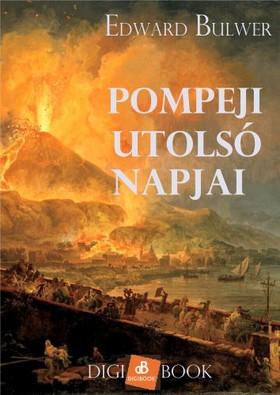 Edward Bulwer - Pompeji utolsó napjai [eKönyv: epub, mobi]