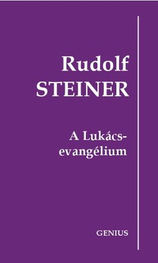 Rudolf Steiner - A Lukács-evangélium [eKönyv: epub, mobi]