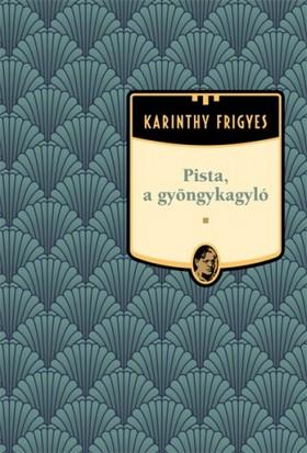 Karinthy Frigyes - Pista, a gyöngykagyló [eKönyv: epub, mobi]