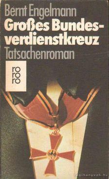 Engelmann, Bernt - Großes bundesverdienstkreuz [antikvár]