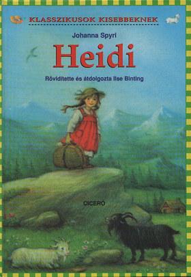 Johanna Spyri - HEIDI - KLASSZIKUSOK KISEBBEKNEK -