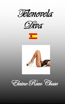 Chase Elaine Raco - Telenovela Diva [eKönyv: epub, mobi]