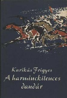 Karikás Frigyes - A harminckilences dandár [antikvár]
