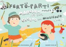 Ábrahám Zsuzsanna - Fertő-parti mesék 2/Märchen von der Gegend des Neusiedler sees 2/Tales from around lake Fertő 2