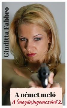 Giuditta Fabbro - A német meló - A (magán)nyomozónő 2. [eKönyv: epub, mobi]