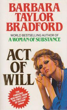 Barbara Taylor BRADFORD - Act of Will [antikvár]