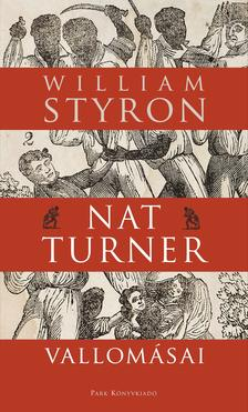 Styron, William - Nat Turner vallomásai