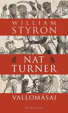 Styron, William - Nat Turner vallomásai