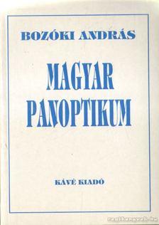 Bozóki András - Magyar Panoptikum [antikvár]