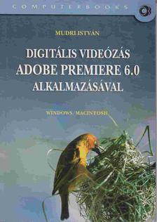 Mudri István - Digitális videózás Adobe Premiere 6.0 alkalmazásával [antikvár]