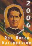 P. Szőke János (szerk.) - Don Bosco Kalendárium 2006. [antikvár]
