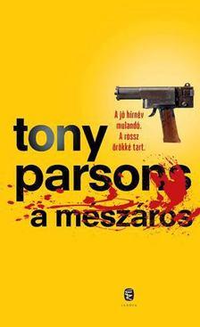 Tony PARSONS - A Mészáros [antikvár]