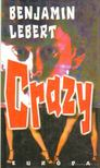 Lebert, Benjamin - Crazy [antikvár]