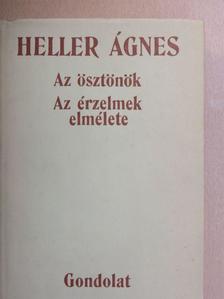 Heller Ágnes - Az ösztönök/Az érzelmek elmélete [antikvár]