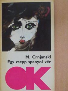 Milos Crnjanski - Egy csepp spanyol vér [antikvár]