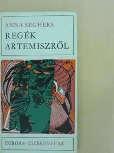 Anna Seghers - Regék Artemiszről [antikvár]