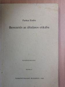 Farkas Endre - Bevezetés az általános etikába [antikvár]