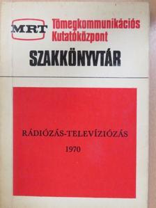 A. D. Fortusenko - Rádiózás-televíziózás 1970 [antikvár]