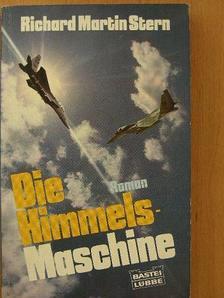 Richard Martin Stern - Die Himmels-Machine [antikvár]