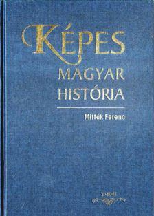 Mitták Ferenc - Képes magyar história [antikvár]