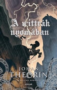 Johan Theorin - A wittrák nyomában