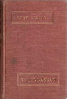 Méry Károly - Tolongásban [antikvár]