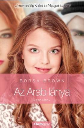 Borsa Brown - Az Arab lánya 1. (Arab 3.)
