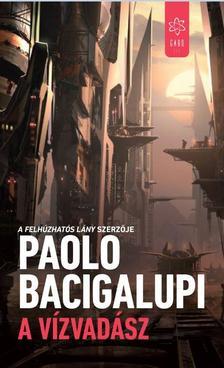 Paolo Bacigalupi - A vízvadász