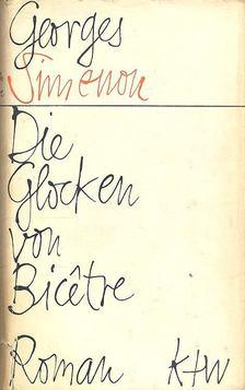 Georges Simenon - Die Glocken von Bicetre [antikvár]