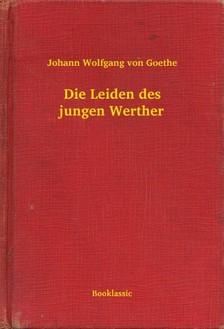 Johann Wolfgang Goethe - Die Leiden des jungen Werther [eKönyv: epub, mobi]