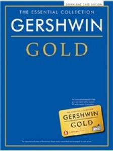 GERSHWIN - GERSHWIN GOLD. THE ESSENTIAL COLLECTION, DOWNLOAD CARD EDITION