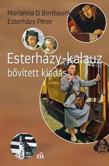 Marianna D.Birnbaum − Esterházy Péter - Esterházy-kalauz bővített kiadás