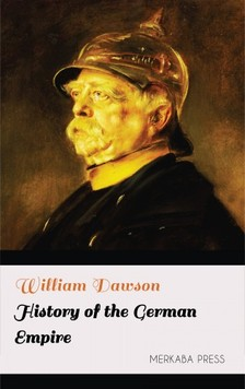 Dawson William - History of the German Empire [eKönyv: epub, mobi]
