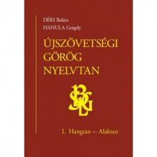 Déri Balázs, Hanula Gergely - Újszövetségi görög nyelvtan - I. Hangtan - Alaktan