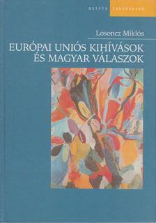 Losoncz Miklós - Európai uniós kihívások és magyar válaszok [antikvár]