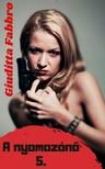 Giuditta Fabbro - A nyomozónő 5. [eKönyv: epub, mobi]